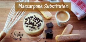 Best Mascarpone substitutes
