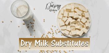 Dry Milk Substitutes