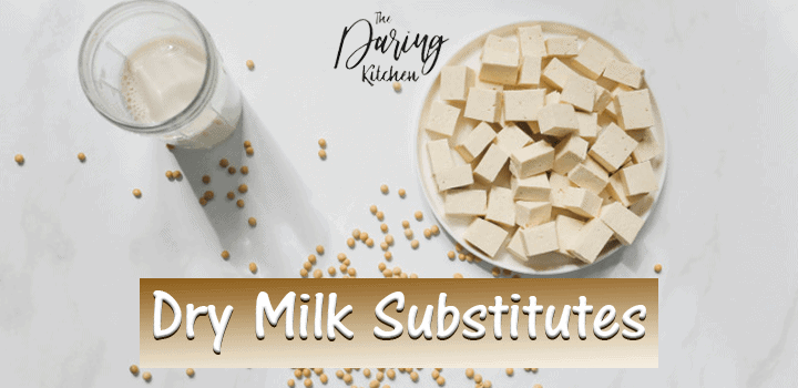 Best Dry Milk Substitutes